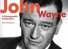 Cover: 'John Wayne: A Photographic Celebration'