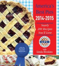 'America's Best Pies 2014-2015: Nearly 200 Recipes You'll Love' by American Pie Council