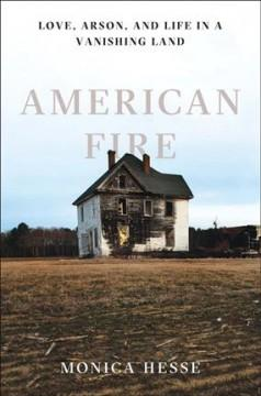 'American Fire' by Monica Hesse