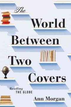 THE WORLD BETWEEN TWO COVERS : READING THE GLOBE