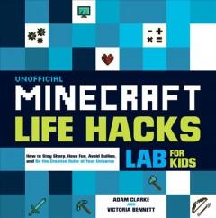 Unofficial minecraft life hacks labs for kids