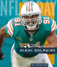 Book Cover: 'The story of the Miami Dolphins'