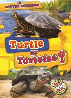 Book Cover: 'Turtle or tortoise'