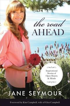 'The Road Ahead'  by  Jane Seymour