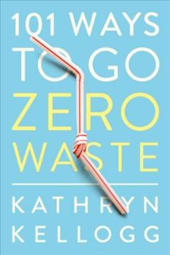 Cover: '101 Ways To Go Zero Waste'