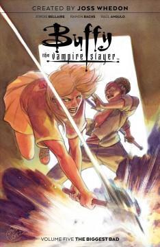 Book Cover: 'Buffy the Vampire Slayer Volume five The biggest bad'