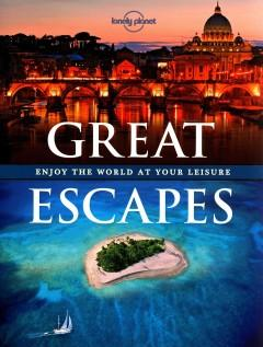 Cover: 'Great Escapes: Enjoy the World at Your Leisure'