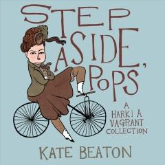 'Step Aside, Pops: A Hark! A Vagrant Collection' by Kate Beaton