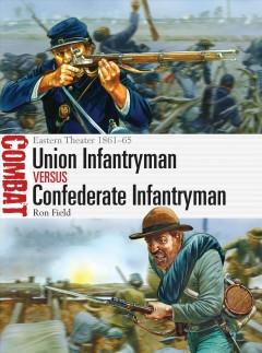 'Union Infantryman vs Confederate Infantryman, Eastern Theater 1861-65'  by  Ron Field