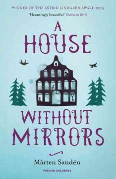 'A House Without Mirrors'  by  Mårten Sandén, Karin Altenberg