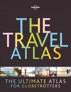'The Travel Atlas'  by  Lonely Planet