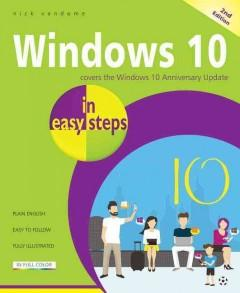 WINDOWS 10 IN EASY STEPS : UPDATED FOR THE WINDOWS 10 ANNIVERSARY UPDATE
