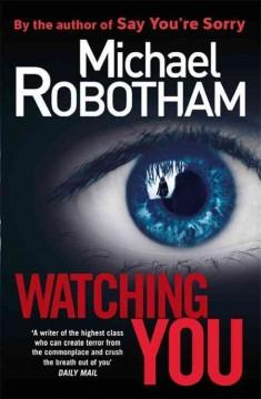 'Watching You'  by  Michael Robotham
