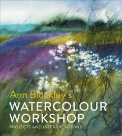Ann Blockleys watercolour workshop