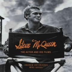 'Steve McQueen: The Actor and His Films' by Andrew Antoniades, Mike Siegel