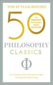50 PHILOSOPHY CLASSICS : THINKING BEING ACTING SEEING : PROFOUND INSIGHTS AND POWERFUL THINKING F