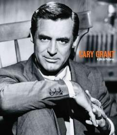 Cover: 'Cary Grant: A Life in Pictures'