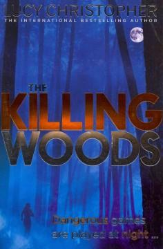 'The Killing Woods' by Lucy Christopher