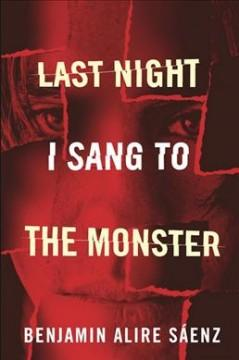 'Last Night I Sang to the Monster' by Benjamin Alire Sáenz