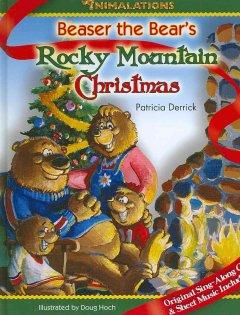 'Beaser the Bear's Rocky Mountain Christmas [With CD]' by Derrick Patricia