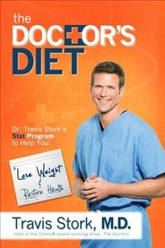 'The Doctor's Diet: Dr. Travis Stork's STAT Program to Help You Lose Weight & Restore Your Health' by Travis Stork