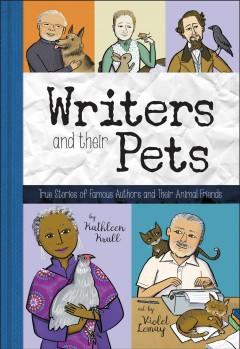 Cover: 'Writers and Their Pets: True Stories of Famous Authors and Their Animal Friends'