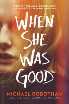 Book Cover: 'When she was good'