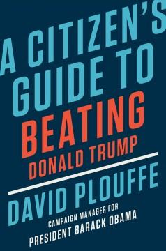 Book Cover: 'A citizens guide to beating Donald Trump'