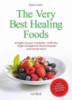 'The Very Best Healing Foods' by Rachel Fontaine