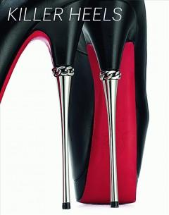 'Killer Heels: The Art of the High-Heeled Shoe' by Lisa Small