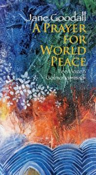 'A Prayer for World Peace' by Jane Goodall